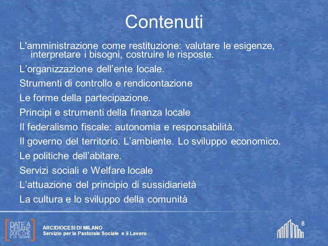 Create da Paolo Arrigoni per SFSP Diocesi di Milano – 2011 ARCIDIOCESI DI MILANO Servizio per la Pastorale Sociale e il Lavoro 8 Contenuti L'amministr