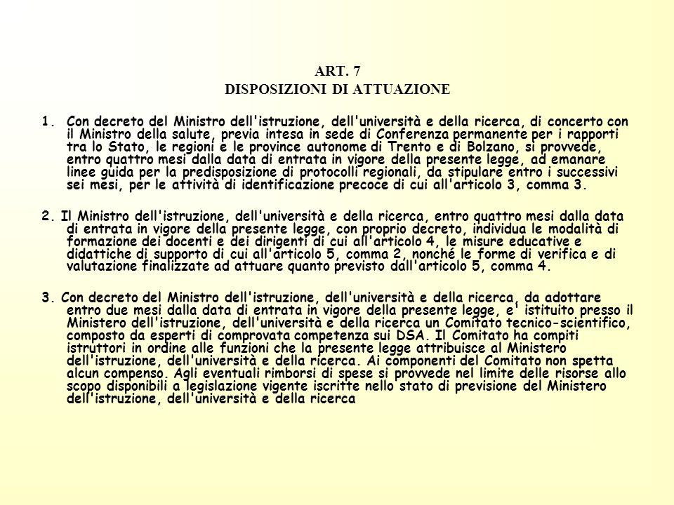 ART. 7 DISPOSIZIONI DI ATTUAZIONE 1.Con decreto del Ministro dell'istruzione, dell'università e della ricerca, di concerto con il Ministro della salut
