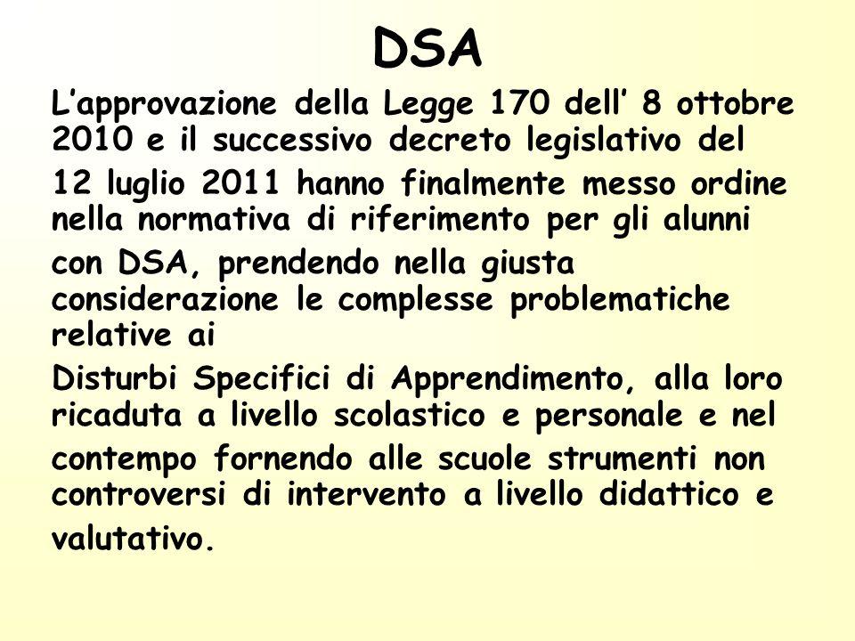 DSA Lapprovazione della Legge 170 dell 8 ottobre 2010 e il successivo decreto legislativo del 12 luglio 2011 hanno finalmente messo ordine nella norma