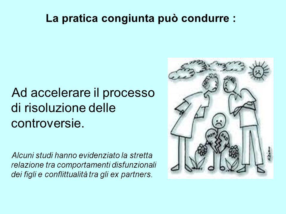 La pratica congiunta può condurre : Ad accelerare il processo di risoluzione delle controversie. Alcuni studi hanno evidenziato la stretta relazione t