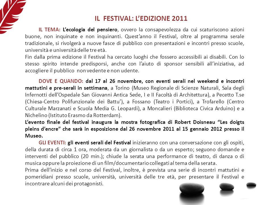 IL FESTIVAL: LEDIZIONE 2011 IL TEMA: Lecologia del pensiero, ovvero la consapevolezza da cui scaturiscono azioni buone, non inquinate e non inquinanti