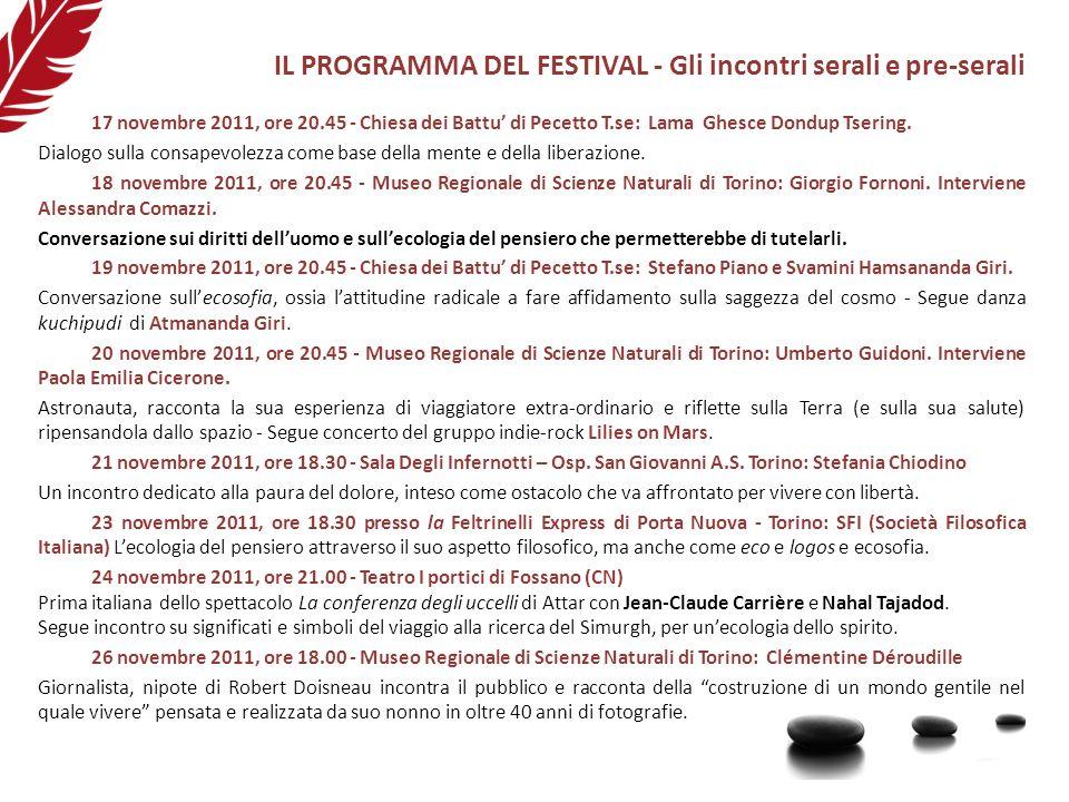 IL PROGRAMMA DEL FESTIVAL - Gli incontri serali e pre-serali 17 novembre 2011, ore 20.45 - Chiesa dei Battu di Pecetto T.se: Lama Ghesce Dondup Tserin