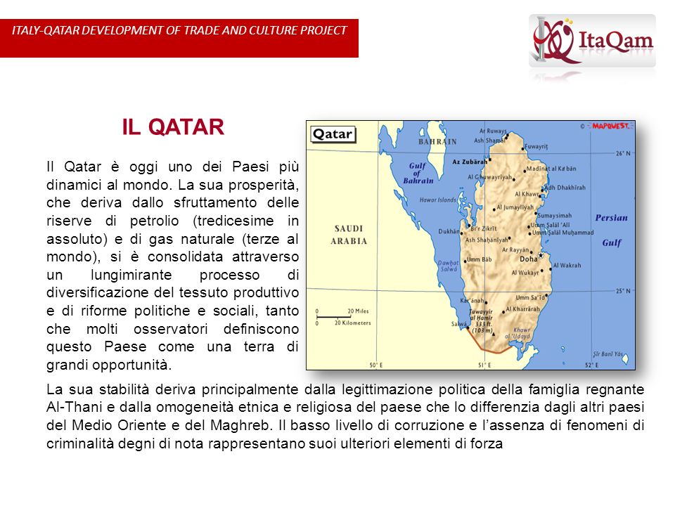 IL QATAR Il Qatar è oggi uno dei Paesi più dinamici al mondo. La sua prosperità, che deriva dallo sfruttamento delle riserve di petrolio (tredicesime