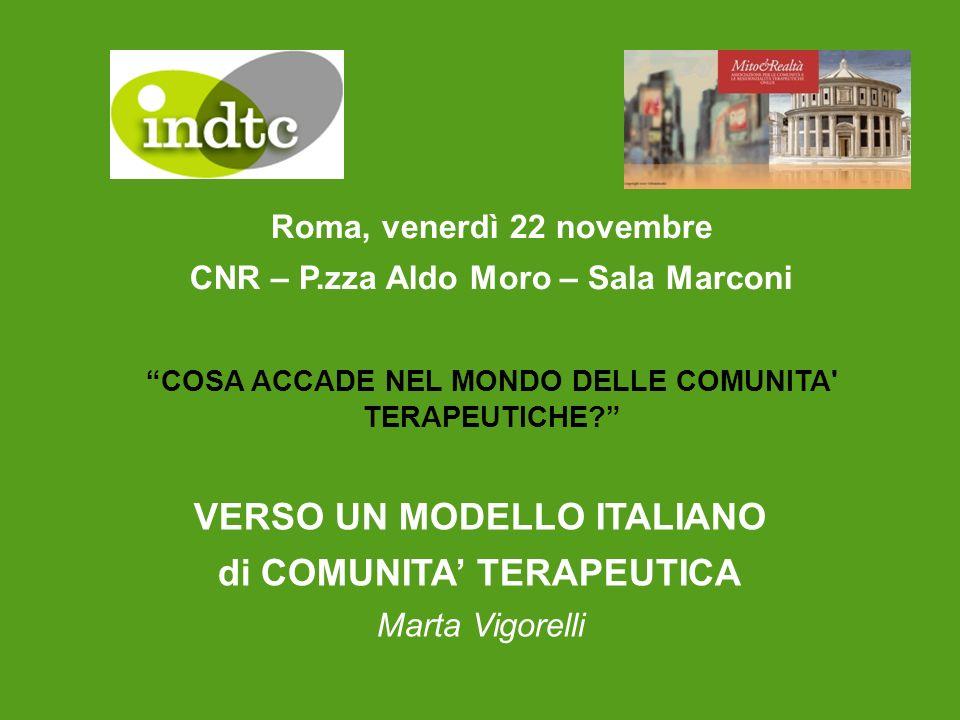 Roma, venerdì 22 novembre CNR – P.zza Aldo Moro – Sala Marconi COSA ACCADE NEL MONDO DELLE COMUNITA' TERAPEUTICHE? VERSO UN MODELLO ITALIANO di COMUNI