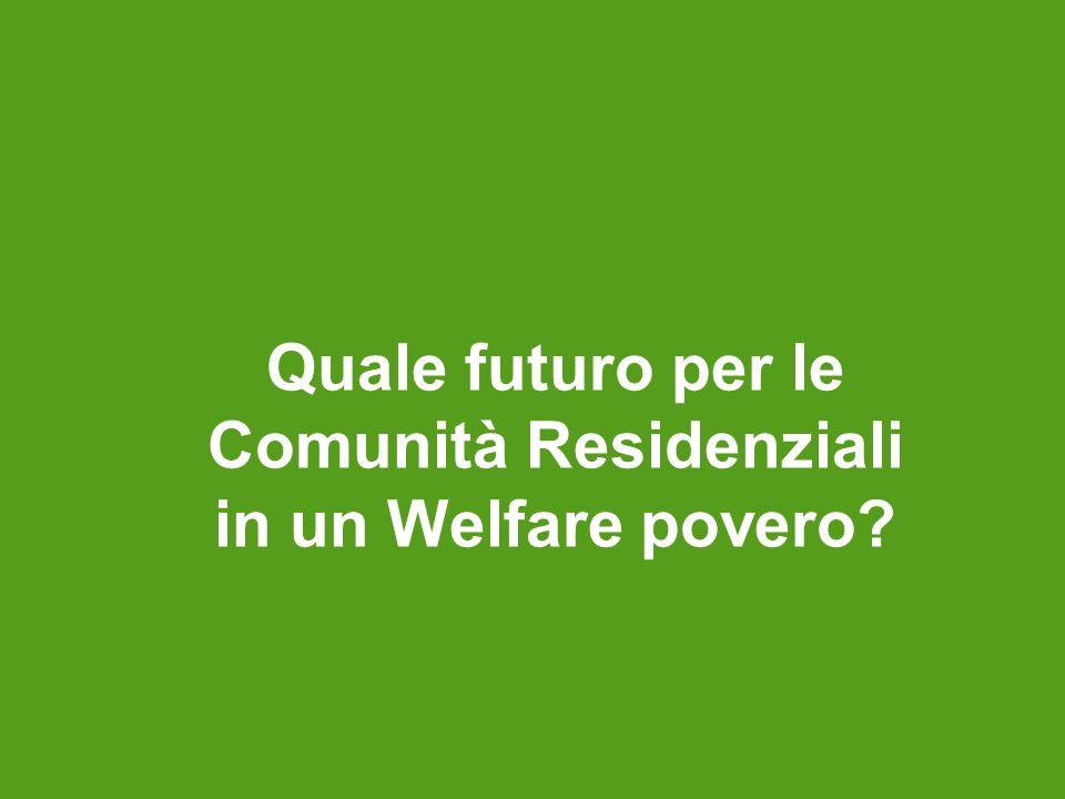 Quale futuro per le Comunità Residenziali in un Welfare povero?