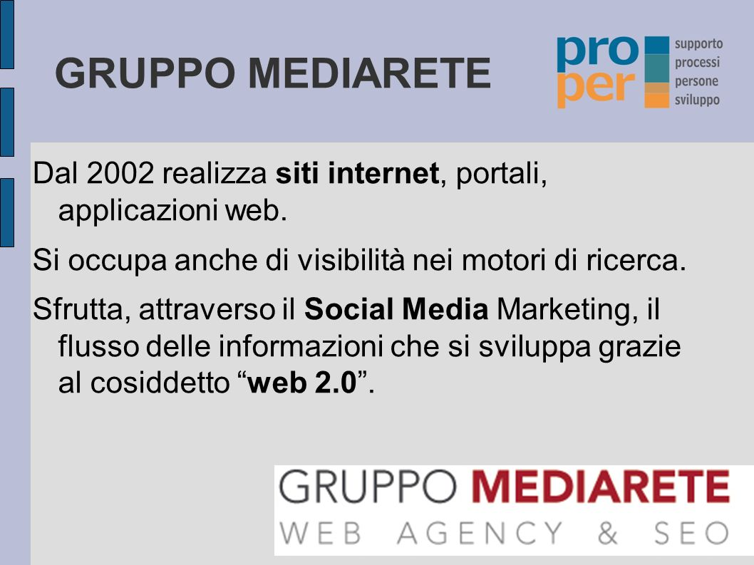 GRUPPO MEDIARETE Dal 2002 realizza siti internet, portali, applicazioni web.