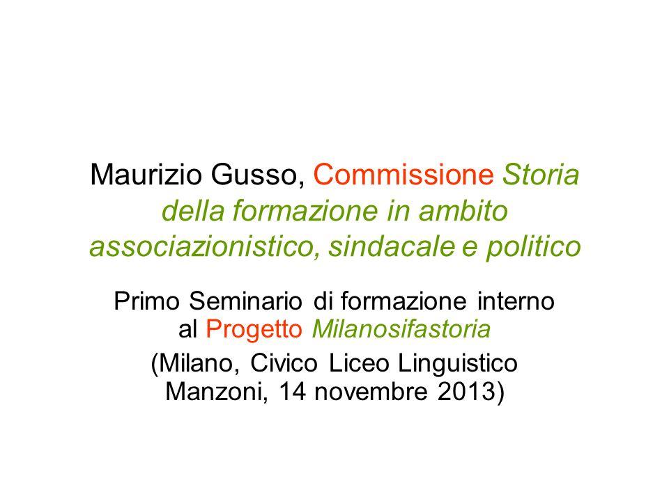 Maurizio Gusso, Commissione Storia della formazione in ambito associazionistico, sindacale e politico Primo Seminario di formazione interno al Progett