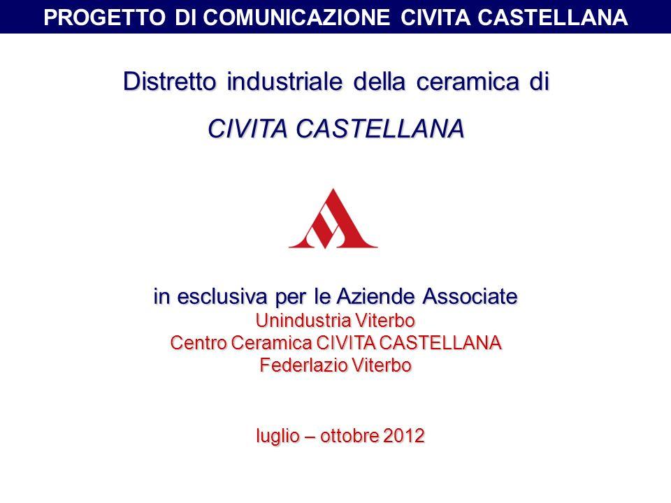 Distretto industriale della ceramica di CIVITA CASTELLANA in esclusiva per le Aziende Associate Unindustria Viterbo Centro Ceramica CIVITA CASTELLANA