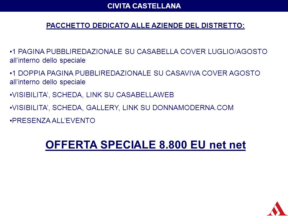 CIVITA CASTELLANA PACCHETTO DEDICATO ALLE AZIENDE DEL DISTRETTO: 1 PAGINA PUBBLIREDAZIONALE SU CASABELLA COVER LUGLIO/AGOSTO allinterno dello speciale