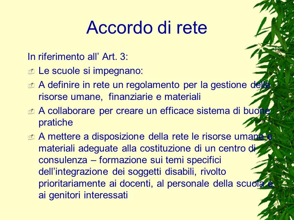 Accordo di rete In riferimento all Art. 3: Le scuole si impegnano: A definire in rete un regolamento per la gestione delle risorse umane, finanziarie
