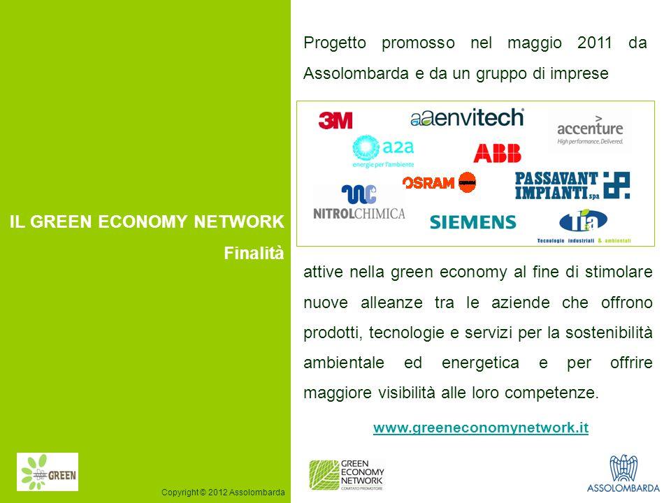 2 IL GREEN ECONOMY NETWORK Finalità Progetto promosso nel maggio 2011 da Assolombarda e da un gruppo di imprese www.greeneconomynetwork.it attive nell