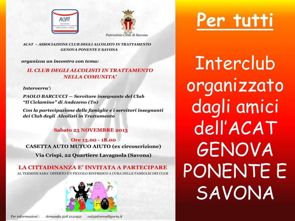 Per tutti Interclub organizzato dagli amici dellACAT GENOVA PONENTE E SAVONA