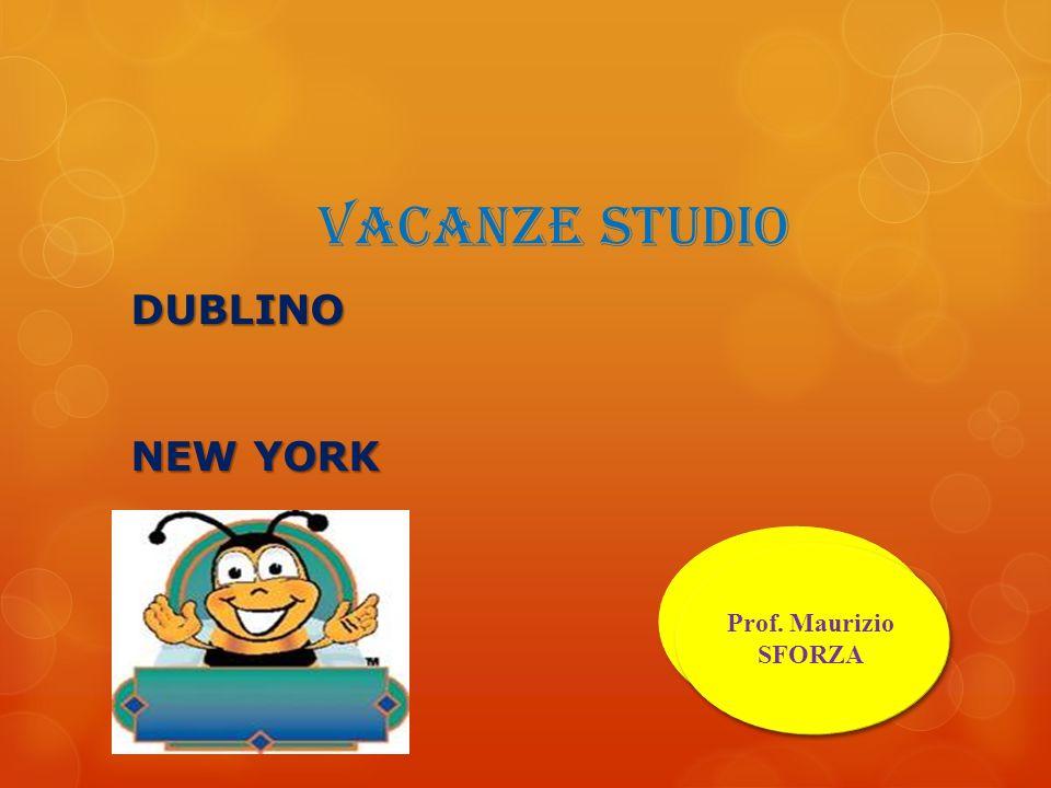 vacanze studio Prof. Vito DAMORE Prof. Maurizio SFORZA Prof. Maurizio SFORZA DUBLINO NEW YORK