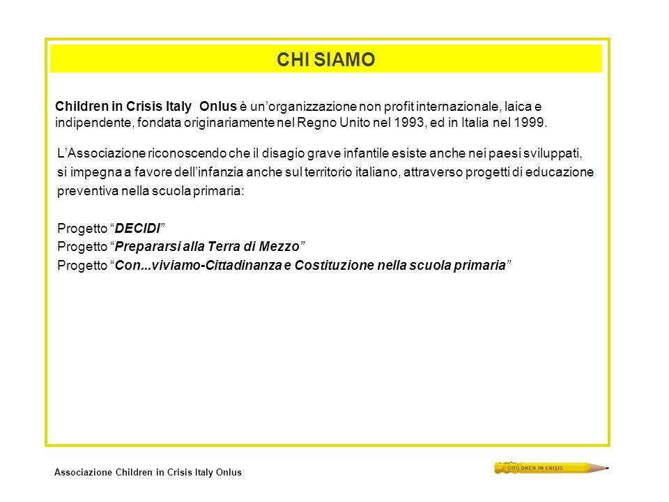 Associazione Children in Crisis Italy Onlus CHI SIAMO Children in Crisis Italy Onlus è unorganizzazione non profit internazionale, laica e indipendent