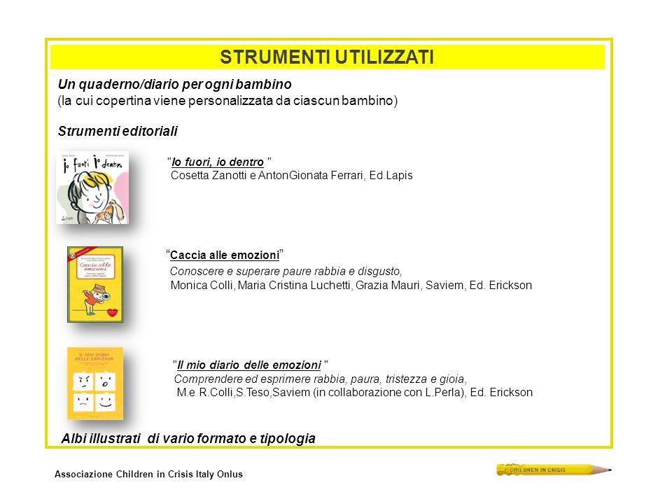 Associazione Children in Crisis Italy Onlus STRUMENTI UTILIZZATI Un quaderno/diario per ogni bambino (la cui copertina viene personalizzata da ciascun