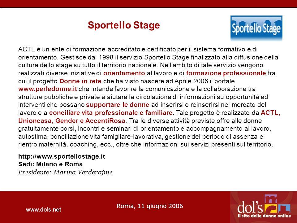 www.dols.net Roma, 11 giugno 2006 Sportello Stage ACTL è un ente di formazione accreditato e certificato per il sistema formativo e di orientamento.