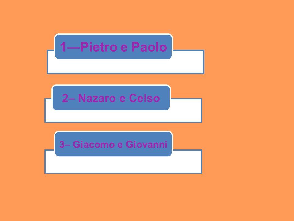 1--balcone 2– Nazaro e Celso 3– Giacomo e Giovanni 1Pietro e Paolo