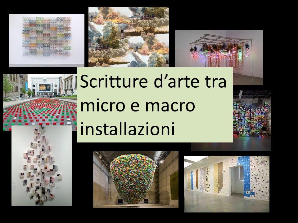 Scritture darte tra micro e macro installazioni