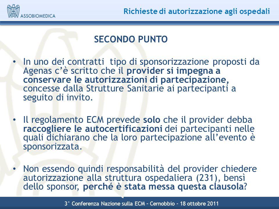 Richieste di autorizzazione agli ospedali SECONDO PUNTO In uno dei contratti tipo di sponsorizzazione proposti da Agenas cè scritto che il provider si