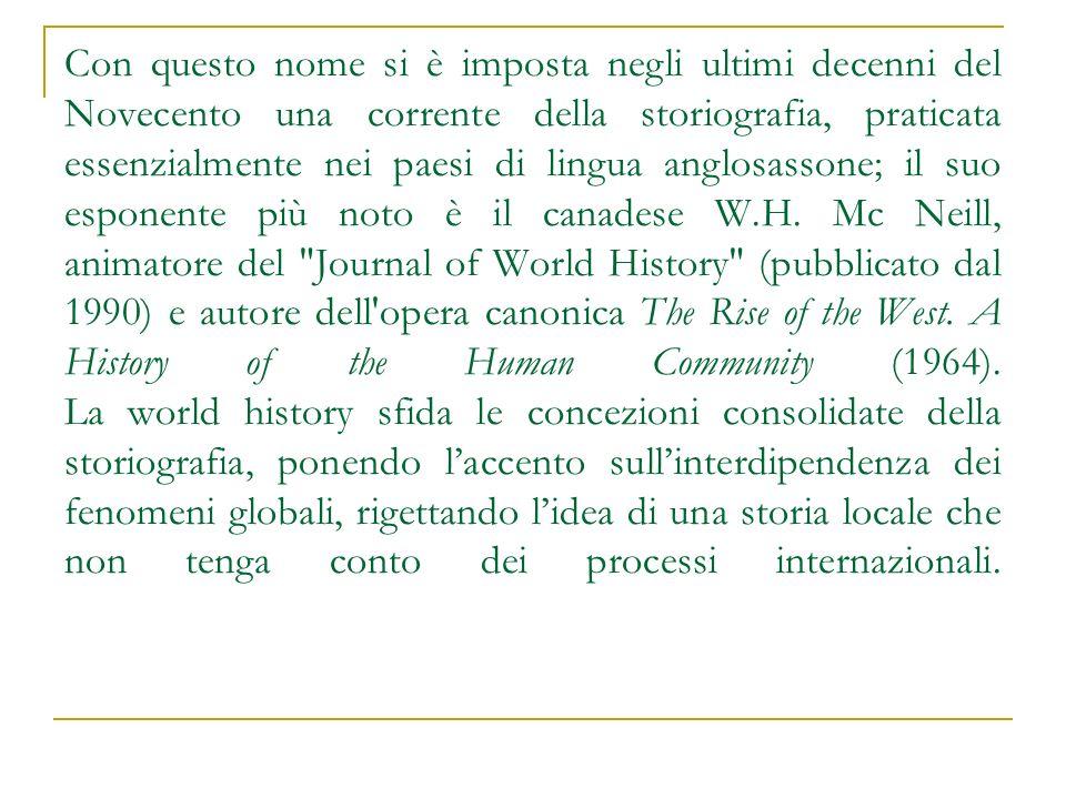 Con questo nome si è imposta negli ultimi decenni del Novecento una corrente della storiografia, praticata essenzialmente nei paesi di lingua anglosas