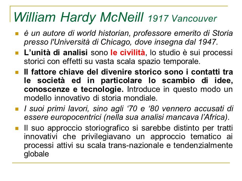 William Hardy McNeill 1917 Vancouver è un autore di world historian, professore emerito di Storia presso l'Università di Chicago, dove insegna dal 194