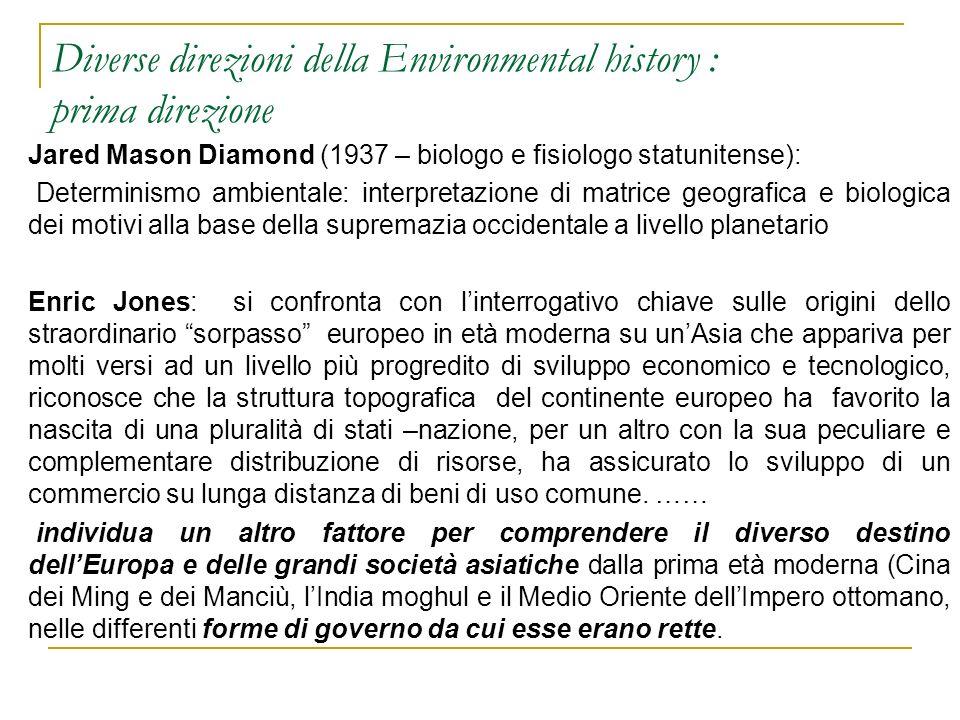 Diverse direzioni della Environmental history : prima direzione Jared Mason Diamond (1937 – biologo e fisiologo statunitense): Determinismo ambientale
