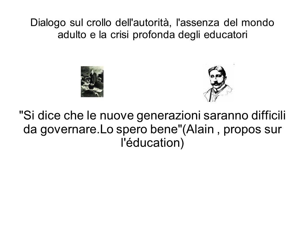 Dialogo sul crollo dell'autorità, l'assenza del mondo adulto e la crisi profonda degli educatori