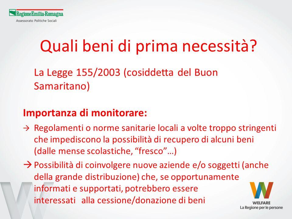 Quali beni di prima necessità? La Legge 155/2003 (cosiddetta del Buon Samaritano) Importanza di monitorare: Regolamenti o norme sanitarie locali a vol