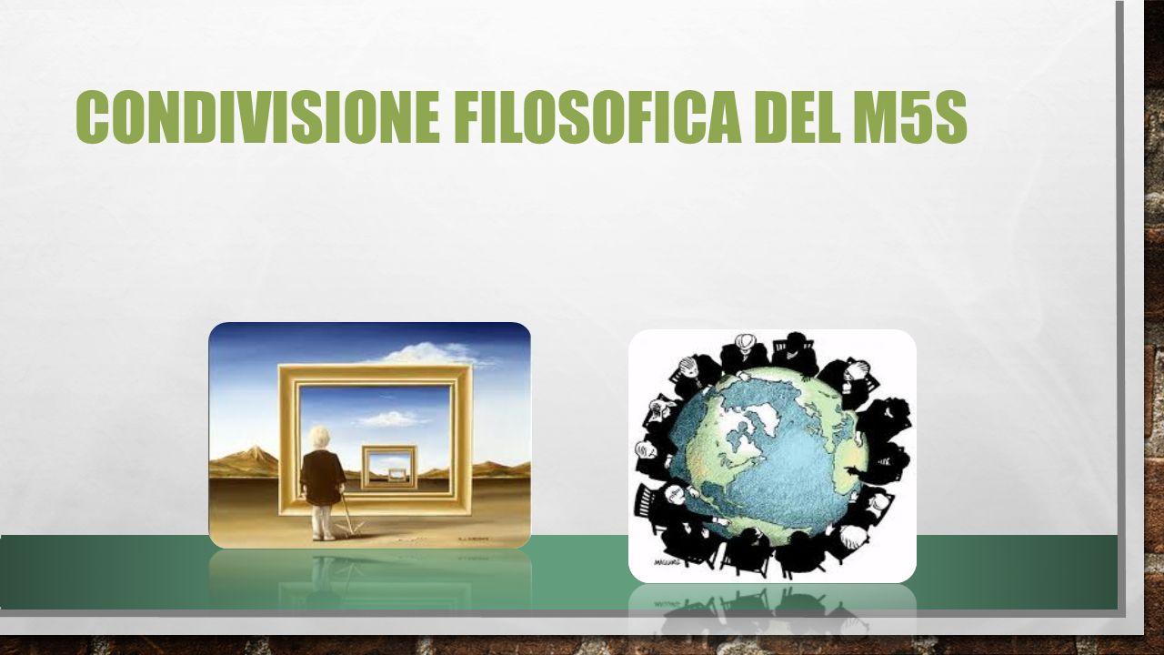CONDIVISIONE FILOSOFICA DEL M5S