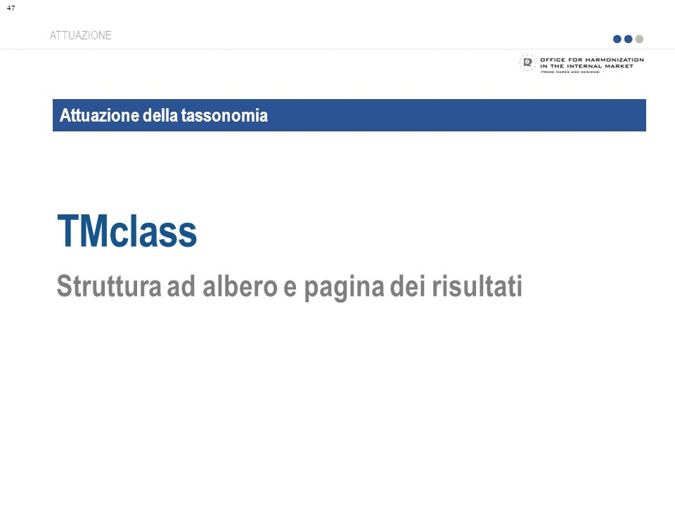 Attuazione della tassonomia TMclass ATTUAZIONE Struttura ad albero e pagina dei risultati 47