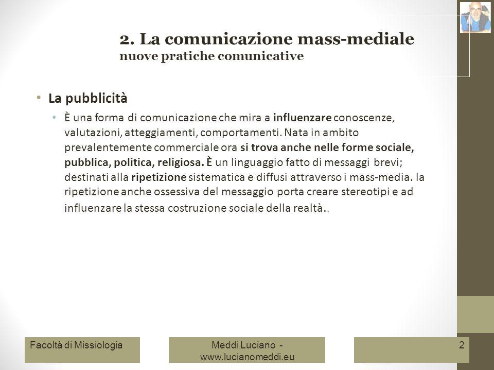 La pubblicità È una forma di comunicazione che mira a influenzare conoscenze, valutazioni, atteggiamenti, comportamenti.
