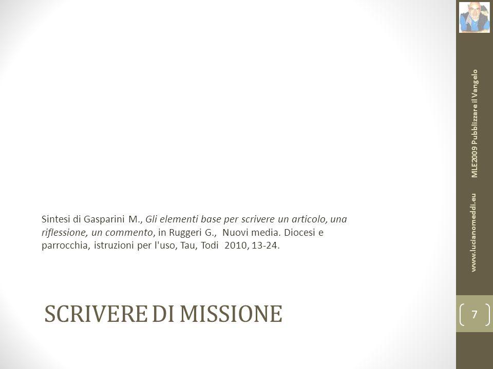 SCRIVERE DI MISSIONE Sintesi di Gasparini M., Gli elementi base per scrivere un articolo, una riflessione, un commento, in Ruggeri G., Nuovi media.