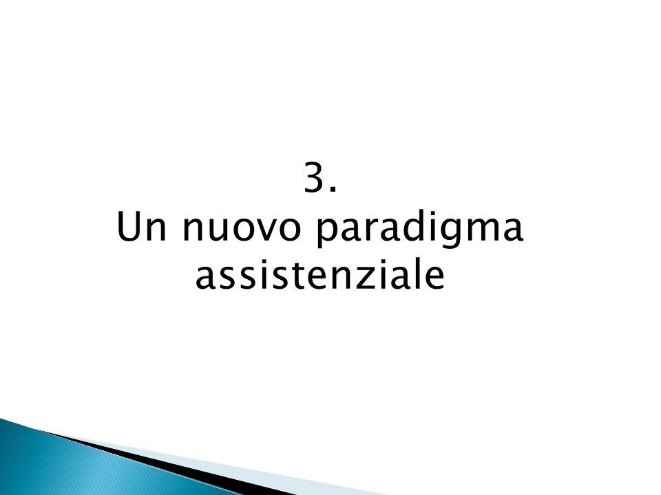 3. Un nuovo paradigma assistenziale