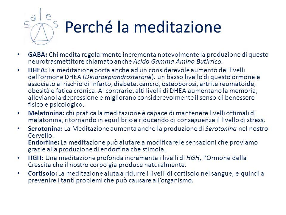 Perché la meditazione GABA: Chi medita regolarmente incrementa notevolmente la produzione di questo neurotrasmettitore chiamato anche Acido Gamma Amin