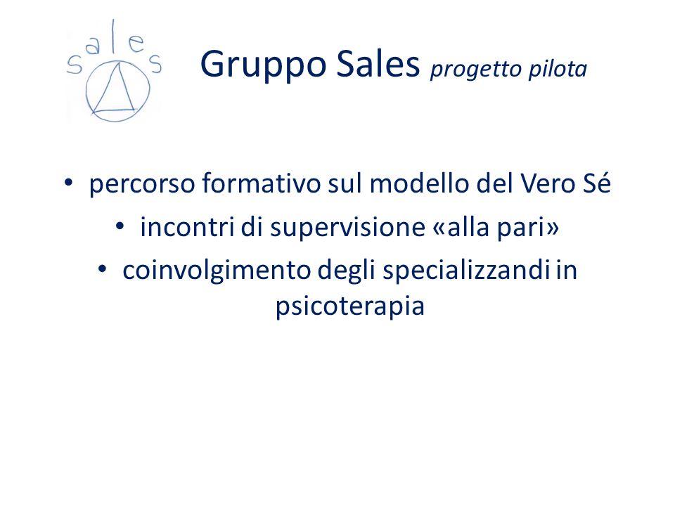 Gruppo Sales progetto pilota percorso formativo sul modello del Vero Sé incontri di supervisione «alla pari» coinvolgimento degli specializzandi in ps