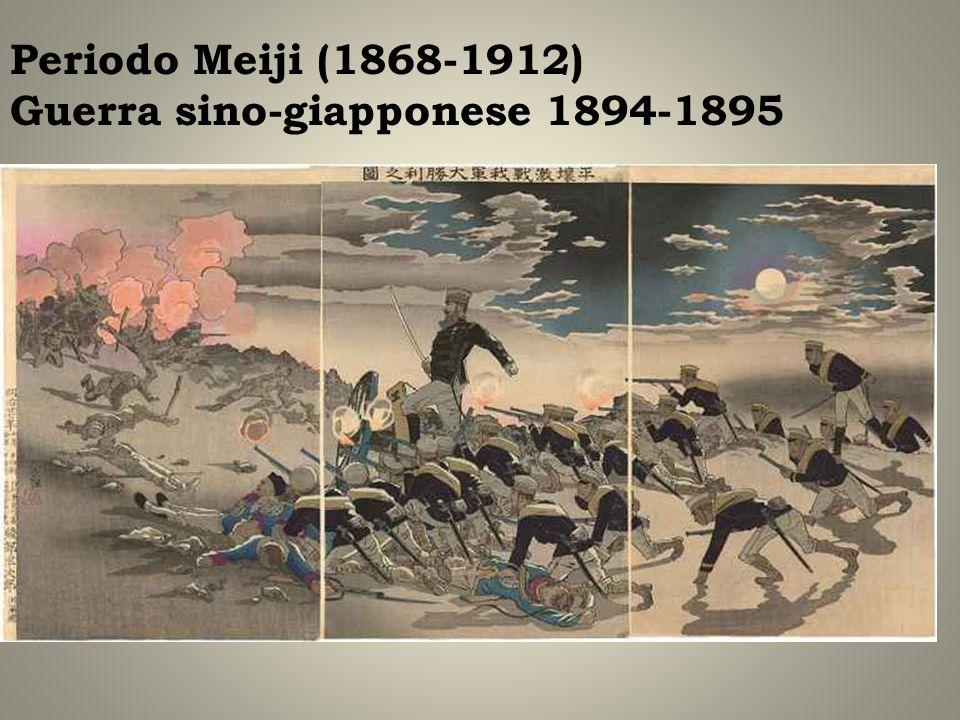 Periodo Meiji (1868-1912) Guerra sino-giapponese 1894-1895