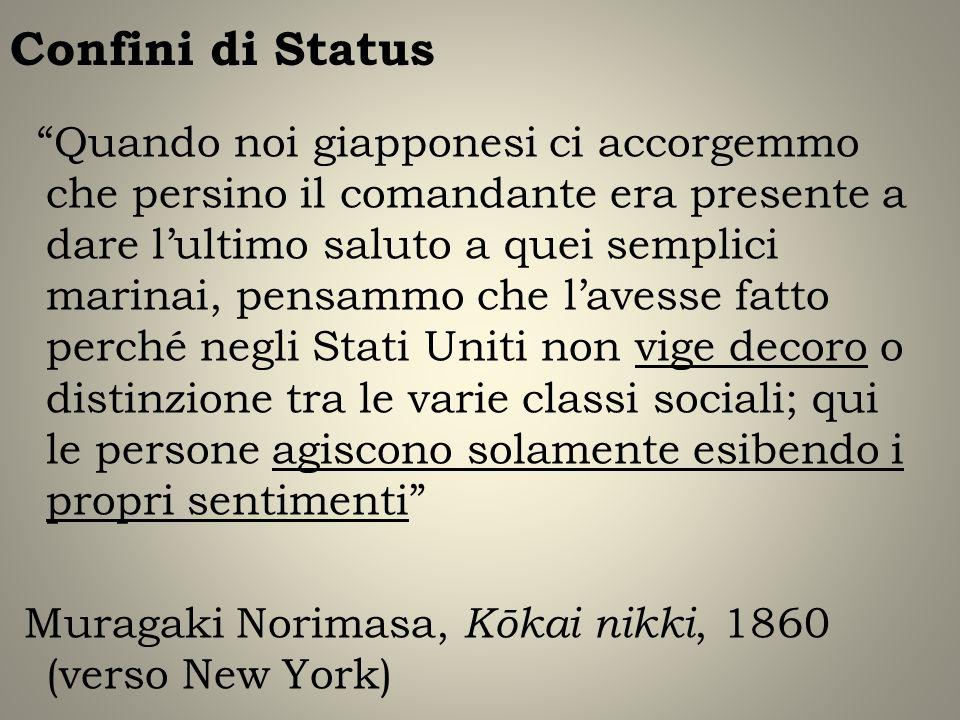 Confini di Status Quando noi giapponesi ci accorgemmo che persino il comandante era presente a dare lultimo saluto a quei semplici marinai, pensammo c