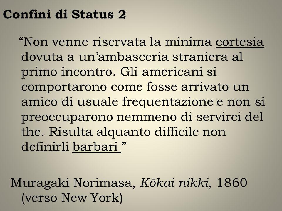 Confini di Status 2 Non venne riservata la minima cortesia dovuta a unambasceria straniera al primo incontro. Gli americani si comportarono come fosse