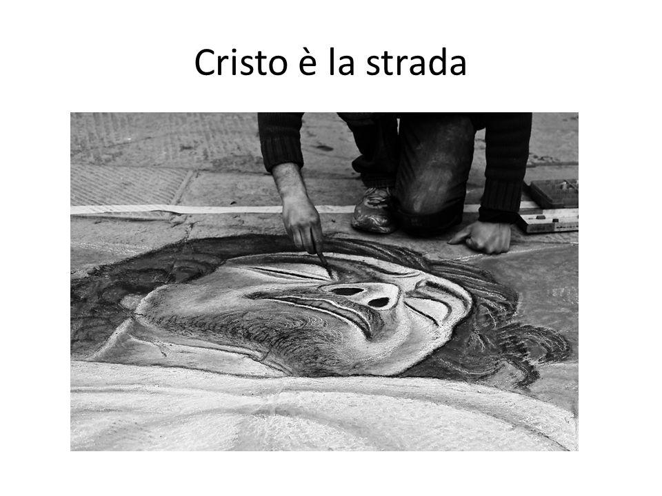 Cristo è la strada