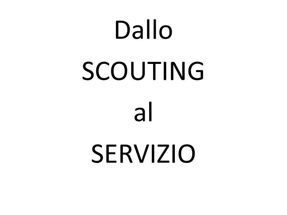 Dallo SCOUTING al SERVIZIO