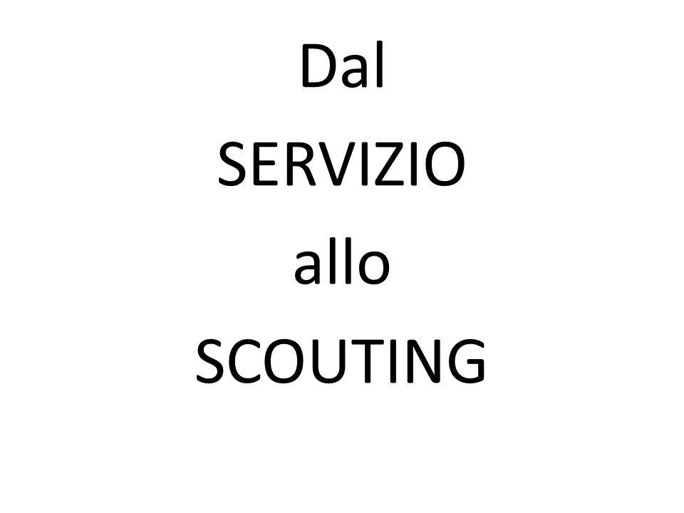 Dal SERVIZIO allo SCOUTING