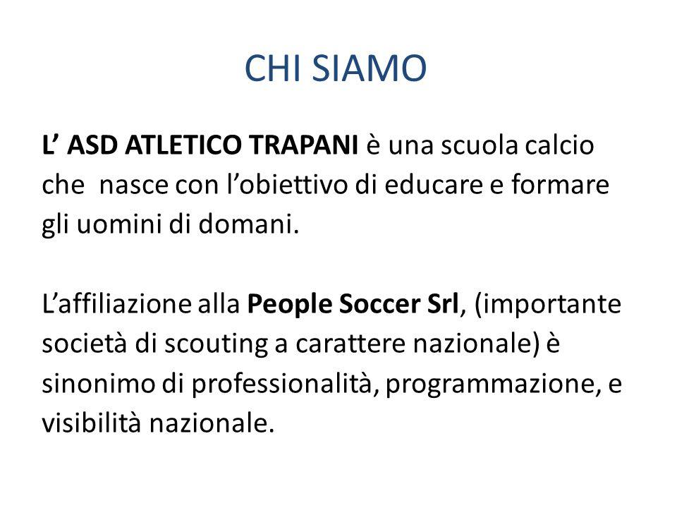 L ASD ATLETICO TRAPANI è una scuola calcio che nasce con lobiettivo di educare e formare gli uomini di domani. Laffiliazione alla People Soccer Srl, (