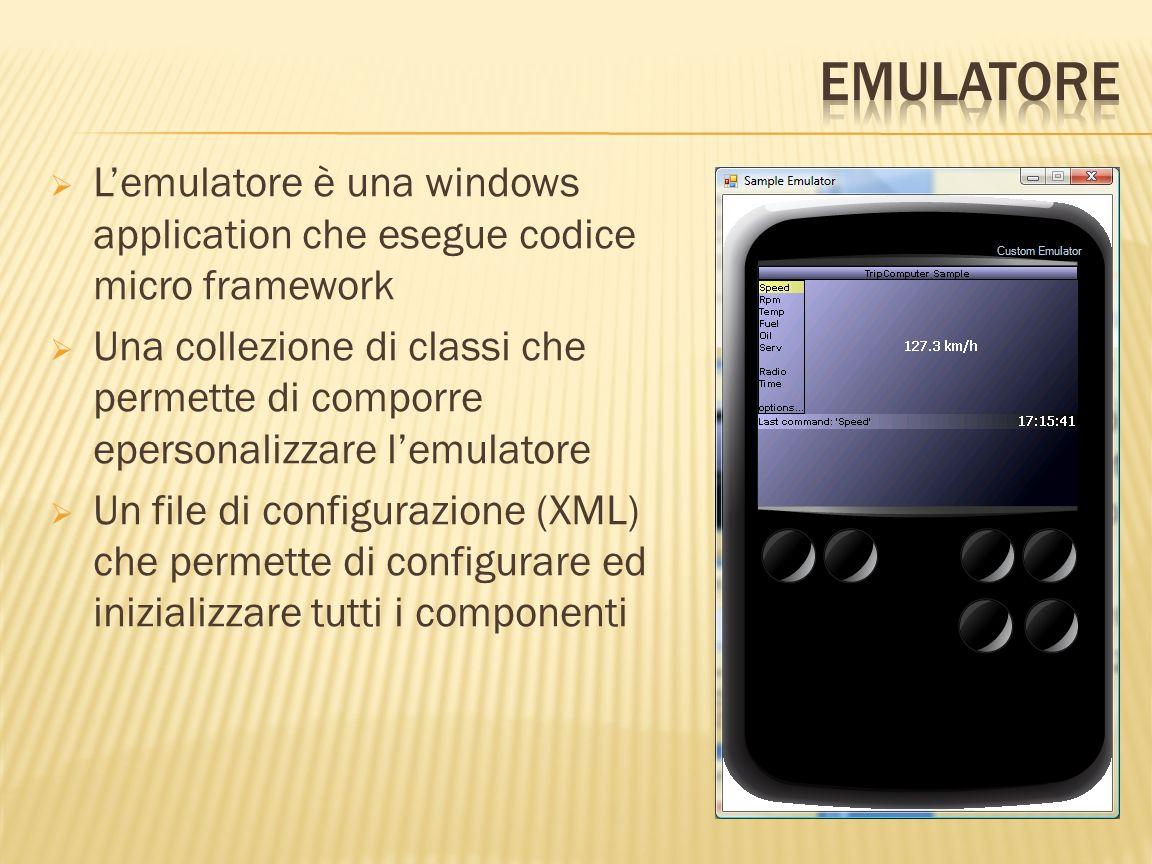 Lemulatore è una windows application che esegue codice micro framework Una collezione di classi che permette di comporre epersonalizzare lemulatore Un