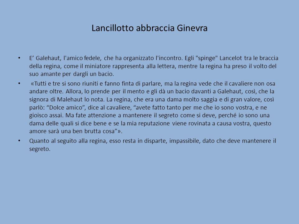 Lancillotto abbraccia Ginevra E Galehaut, l'amico fedele, che ha organizzato l'incontro. Egli