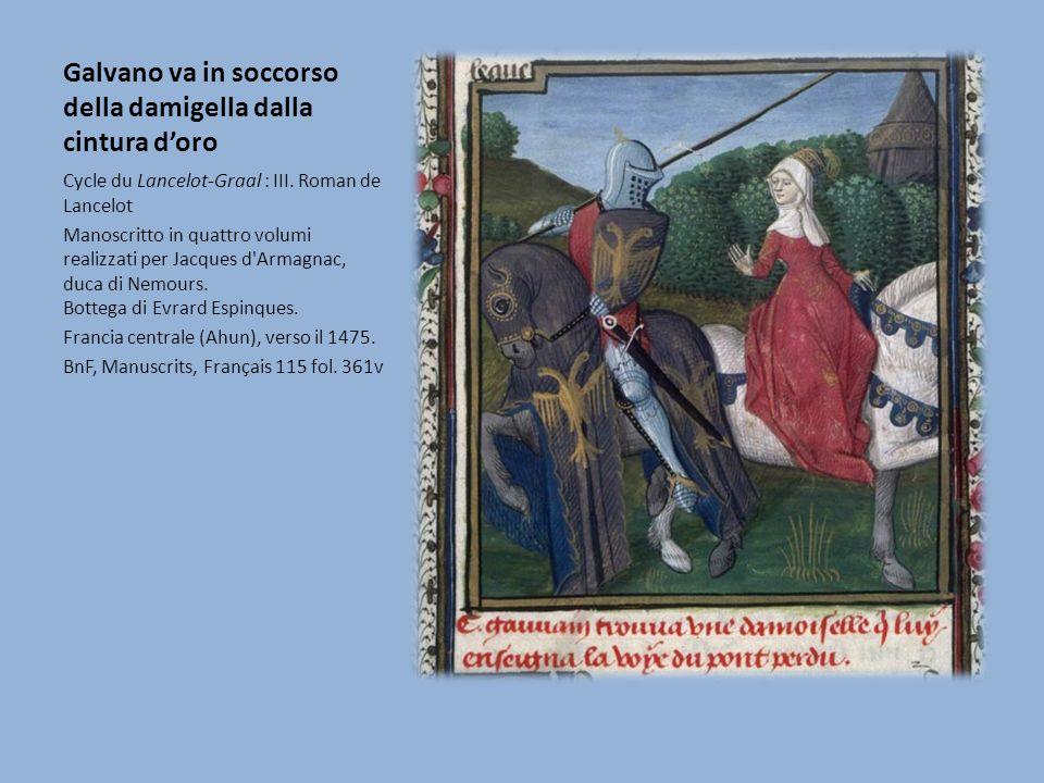 Galvano va in soccorso della damigella dalla cintura doro Cycle du Lancelot-Graal : III. Roman de Lancelot Manoscritto in quattro volumi realizzati pe