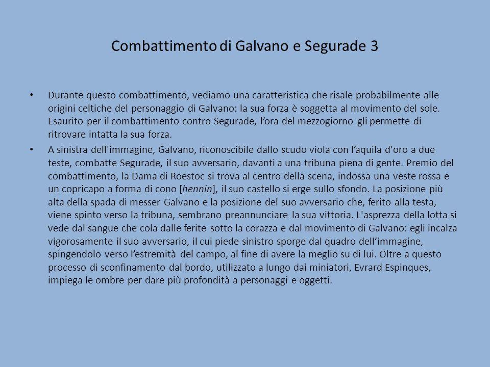 Combattimento di Galvano e Segurade 3 Durante questo combattimento, vediamo una caratteristica che risale probabilmente alle origini celtiche del pers