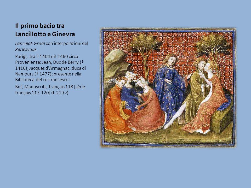 Il primo bacio tra Lancillotto e Ginevra Lancelot-Graal con interpolazioni del Perlesvaus Parigi, tra il 1404 e il 1460 circa Provenienza: Jean, Duc d