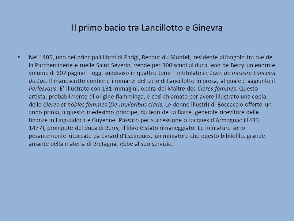 Il primo bacio tra Lancillotto e Ginevra 2 La miniatura, che rappresenta la scena del primo bacio di Lancillotto e Ginevra è una delle più affascinanti di tutte.