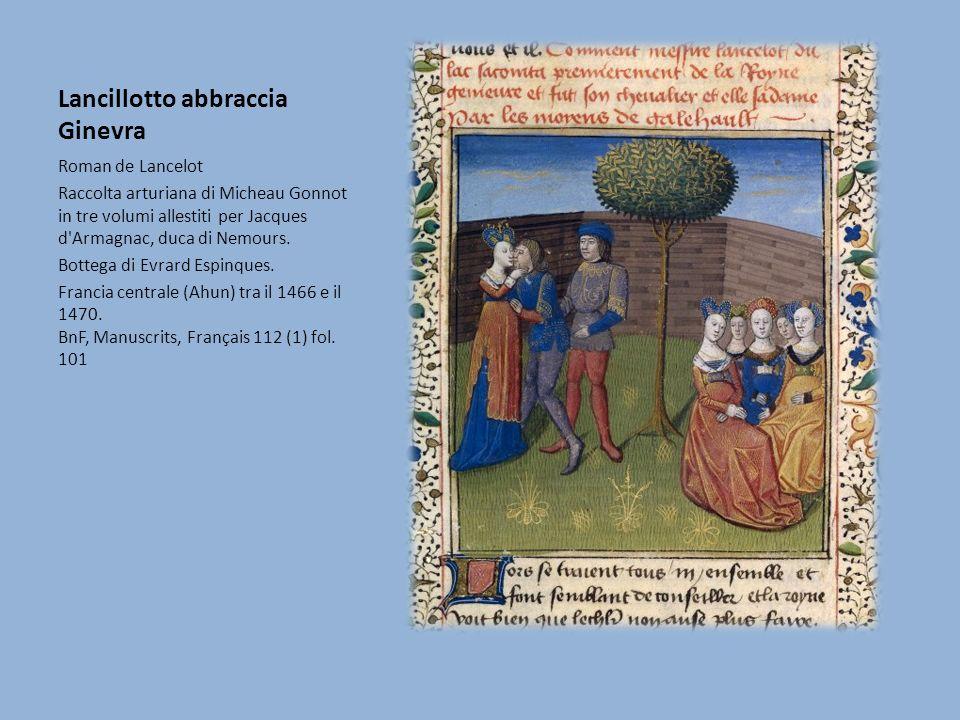 Lancillotto abbraccia Ginevra Roman de Lancelot Raccolta arturiana di Micheau Gonnot in tre volumi allestiti per Jacques d'Armagnac, duca di Nemours.