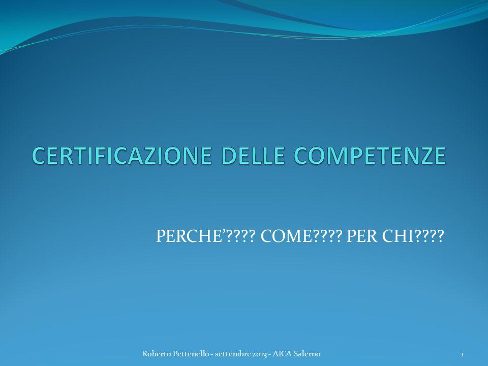 PERCHE???? COME???? PER CHI???? 1Roberto Pettenello - settembre 2013 - AICA Salerno
